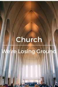 Church We're Losing Ground